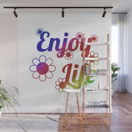 Enjoy Life Wall Mural