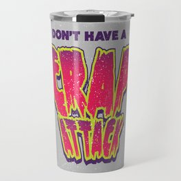 Don't Have a Crap Attack Travel Mug