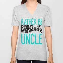 Mototcycle Uncle Rather be Riding with My Uncle Biker Unisex V-Neck