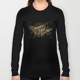 Dreaming of a White Christmas Long Sleeve T-shirt