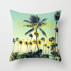 On my way to Paradise Throw Pillow