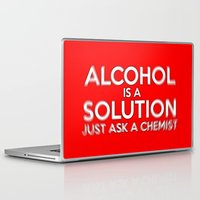 alcohol Laptop & iPad Skins featuring Alcohol is a Solution by Thisisnotme