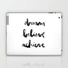 Dream Believe Achieve Laptop & iPad Skin
