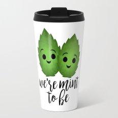 We're Mint To Be Travel Mug