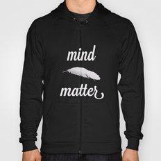 mind > matter Hoody