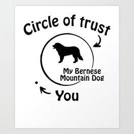 Circle of trust my Bernese Mountain Dog Art Print
