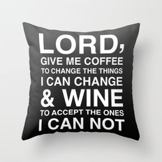 Lord give me wine Throw Pillow