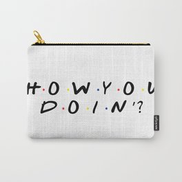 Friends - How You Doin'? Carry-All Pouch
