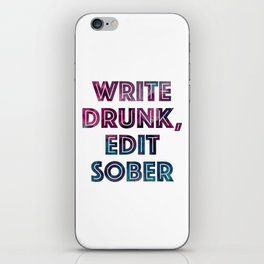Write Drunk, Edit Sober (white) iPhone Skin
