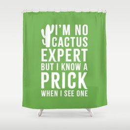 No Cactus Expert Funny Quote Shower Curtain