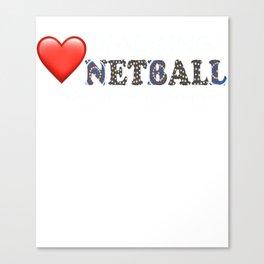 Love Walking Netball - theme Queensland Australia Canvas Print
