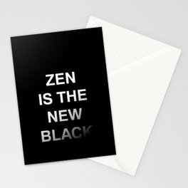 Zen is the new black Stationery Cards