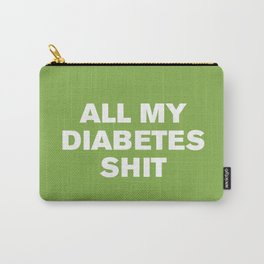 All My Diabetes Sh*t (Greenery) Carry-All Pouch