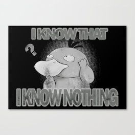 I know nothing black Canvas Print