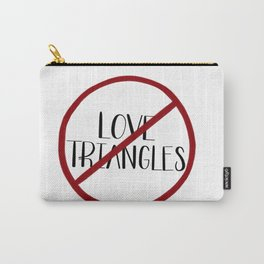 No More Love Triangles Carry-All Pouch