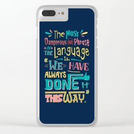 Lab No. 4 We Have Always Done It Grace Hopper Quotes Clear iPhone Case