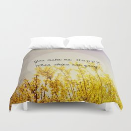 You Make Me Happy When Skies Are Gray Duvet Cover