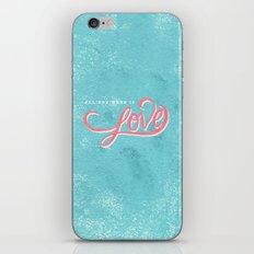 All You Need iPhone & iPod Skin