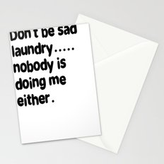 Don't Be Sad Laundry - Nobody Is Doing Me Either Stationery Cards