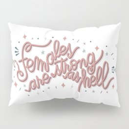 Females are strong as hell - pink Pillow Sham