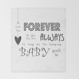 I'll Love You Forever I'll Like You For Always Childrens Quote Throw Blanket
