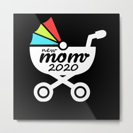 New Mom 2020 For Fresh Mothers Toddler Gift Idea Metal Print