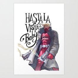 Hasta la vista Art Print