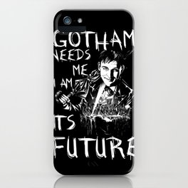 Gotham Needs Me iPhone Case