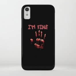I Am Fine Bloody Hand iPhone Case
