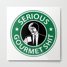 Serious Gourmet Shit Metal Print