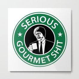 Serious Gourmet Shit Metal Print
