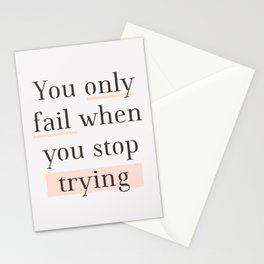 You Only Fail When You Stop Trying black peach typography inspirational motivational wall quote Stationery Cards