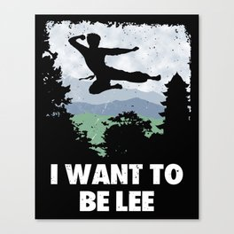 I want to be Lee Canvas Print