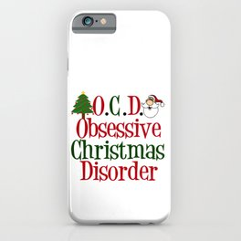 Obsessive Christmas Disorder iPhone Case