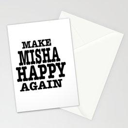 Make Misha Happy Again Stationery Cards