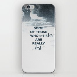 Not All Those Who Wander Are Lost But Some Of Us Are iPhone Skin