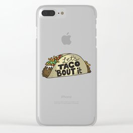 Lets Taco Bout It Clear iPhone Case
