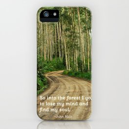 Into the Woods I Go To Find My Soul iPhone Case