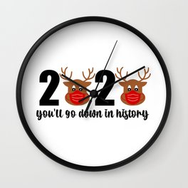 rudolph the red masked reindeer; 2020 youll go down in history Wall Clock