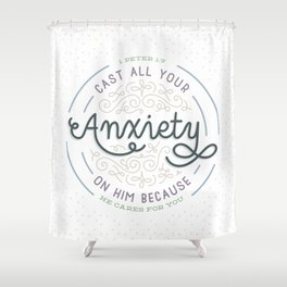 """Cast All Your Anxiety on Him"" Bible Verse Print Shower Curtain"