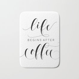COFFEE DECOR, Life Begins After Coffee,Coffee Sign,Inspirational Quote,Bar Decor,But Firs Coffee Bath Mat