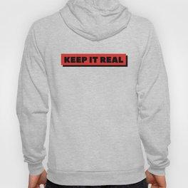 KEEP IT REAL Hoody