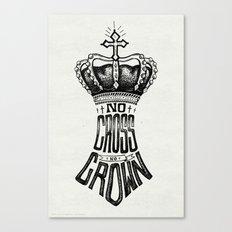 No Cross, No Crown Canvas Print