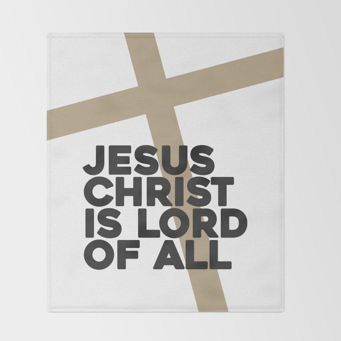 Jesus Christ is Lord of all (1) Throw Blanket