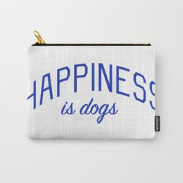 Happiness is Dogs Carry-All Pouch