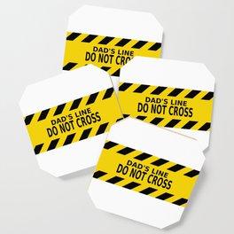 Dad's Line - Do not Cross Coaster