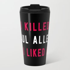 American Psycho - I killed Paul Allen. And I liked it. Travel Mug