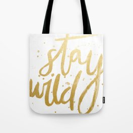 STAY WILD GOLD Tote Bag