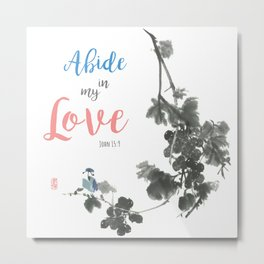 Abide in my Love Metal Print