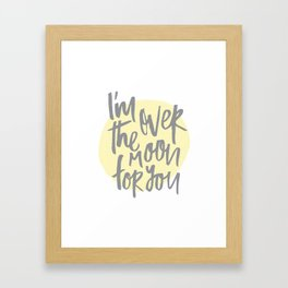 I'm Over the Moon for You Framed Art Print